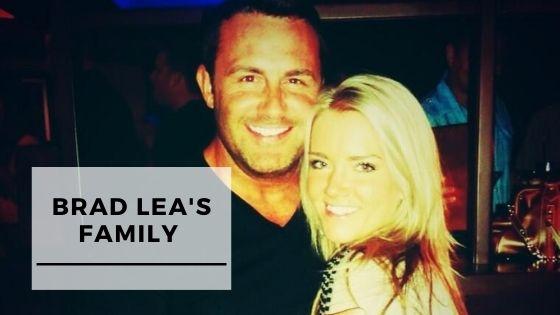 Info & Pics Of Brad Lea's Wife & Family