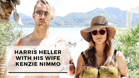 Read more about the article Best 10 Pics Of Harris Heller With His Wife Kenzie Nimmo